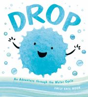 Drop : an adventure through the water cycle