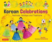 Korean celebrations : festivals, holidays and traditions