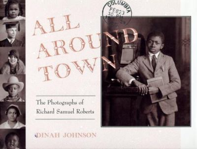 All around town : the photographs of Richard Samuel Roberts