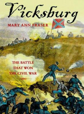 Vicksburg : the battle that won the Civil War