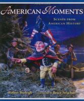 American moments :  scenes from American history