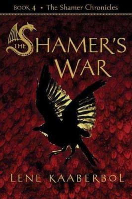 The Shamer's war / Lene Kaaberbol.