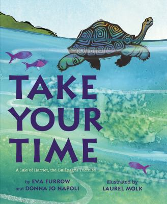 Take your time : a tale of Harriet, the Galapagos tortoise