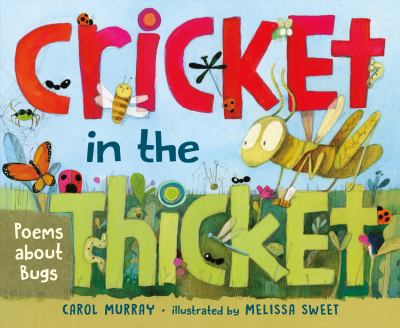 Cricket in the thicket : poems about bugs