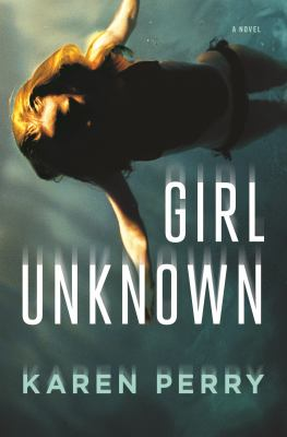 Girl unknown : a novel