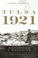 Tulsa, 1921 : reporting a massacre