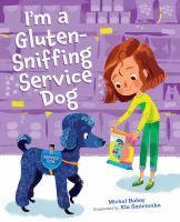 I'm a Gluten-Sniffing Service Dog.