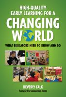 High-quality early learning for a changing world : what educators need to know and do