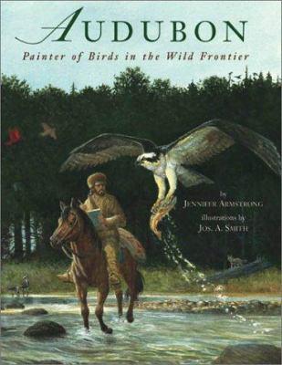 Audubon : painter of birds in the wild frontier