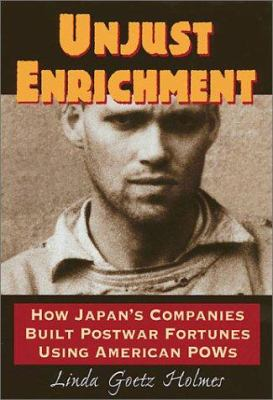 Unjust enrichment : how Japan's companies built postwar fortunes using American POWs