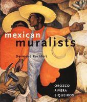 Mexican muralists : Orozco, Rivera, Siqueiros