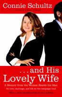 --And his lovely wife : a memoir from the woman beside the man