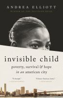 Invisible child : poverty, survival, and hope in an American city