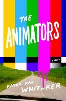 The animators : a novel