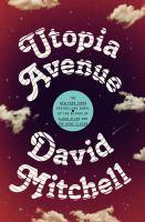 Utopia Avenue : by Mitchell, David