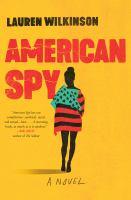 American spy : by Wilkinson, Lauren,