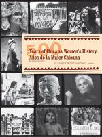 500 years of Chicana women's history = 500 años de historia de las chicanas
