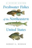 Freshwater fishes of the northeastern United States : a field guide