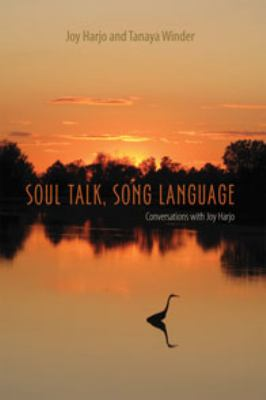Soul talk, song language : conversations with Joy Harjo
