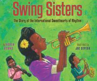 Swing sisters : the story of the International Sweethearts of Rhythm