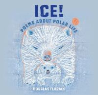 ICE! : poems about polar life