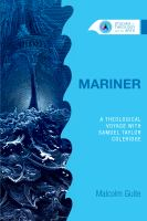 Mariner : a theological voyage with Samuel Taylor Coleridge