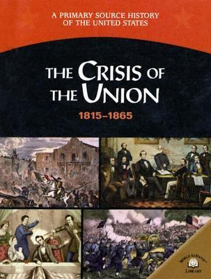 The crisis of the Union, 1815-1865