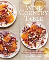 Wine country table : with recipes that celebrate California's sustainable harvest