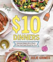 $10 dinners : delicious dinners for a family of four that don't break the bank