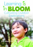 Learning is in bloom : cultivating outdoor explorations