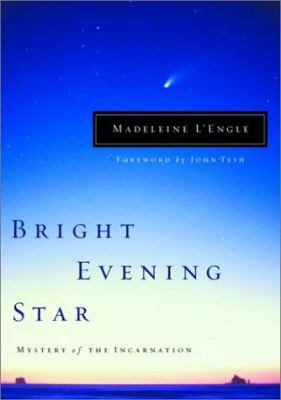 Bright evening star : mystery of the Incarnation