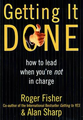 Getting it done : how to lead when you're not in charge