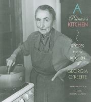 A painter's kitchen : recipes from the kitchen of Georgia O'Keeffe