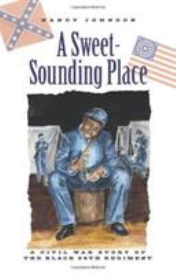 A sweet-sounding place : a Civil War story of the Black 54th Regiment