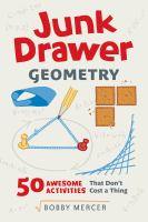 Junk drawer geometry : 50 awesome activities that don't cost a thing