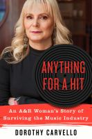 Anything for a hit : an A&R woman's story of surviving the music industry