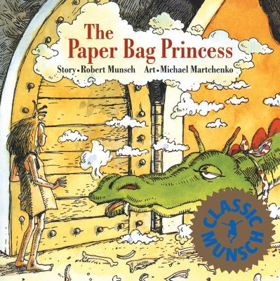 Cover image for : The paper bag princess / story, Robert N. Munsch ; illustrations, Michael Martchenko.