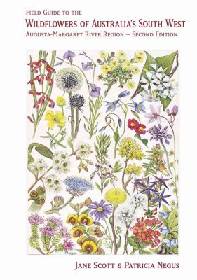 Book cover for Field guide to the wildflowers of Australia's south west : Augusta-Margaret River region by Jane Scott..