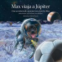 Max viaja a Júpiter : una aventura de ciencias con el perro Max