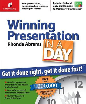Winning presentation in a day : get it done right, get it done fast