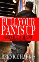Pull your pants up-- and be a man!