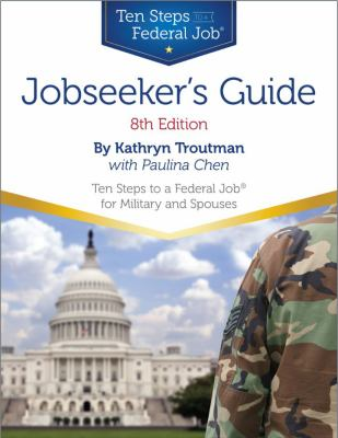 Jobseeker's guide : ten steps to a Federal job for military and spouses