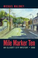 Mile marker ten : a novel