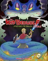 The Kid Beowulf eddas : Shild and the dragon