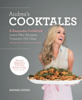 Andrea's cooktales : a keepsake cookbook, learn new recipes, treasure old ones