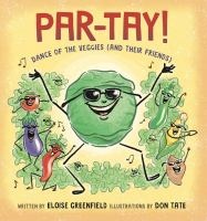 PAR-TAY! : dance of the veggies (and their friends)