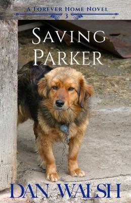 Saving Parker : a Forever Home series novel