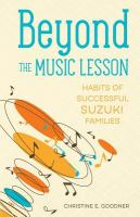 Beyond the music lesson : habits of successful Suzuki families
