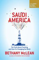 Saudi America : the truth about fracking and how it's changing the world