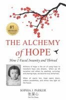 The alchemy of hope : how I faced insanity and thrived